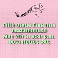 Fifth Grade Fine Arts Program Rescheduled